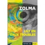 Lily en eaux troubles de Zolma